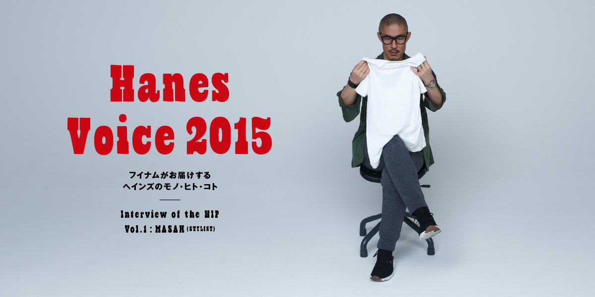 Hanes Voice 2015 Interview of the HIP VOL.1 MASAH/STYLIST
