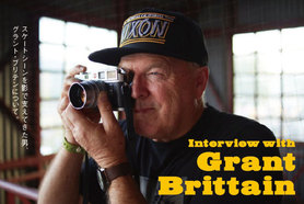 Interview with Grant Brittain 〜スケートシ...