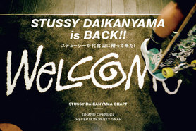 STUSSY DAIKANYAMA is BACK!! 〜ステューシーが...
