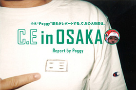 "C.E in OSAKA Report by Poggy 小木 ""Pog..."