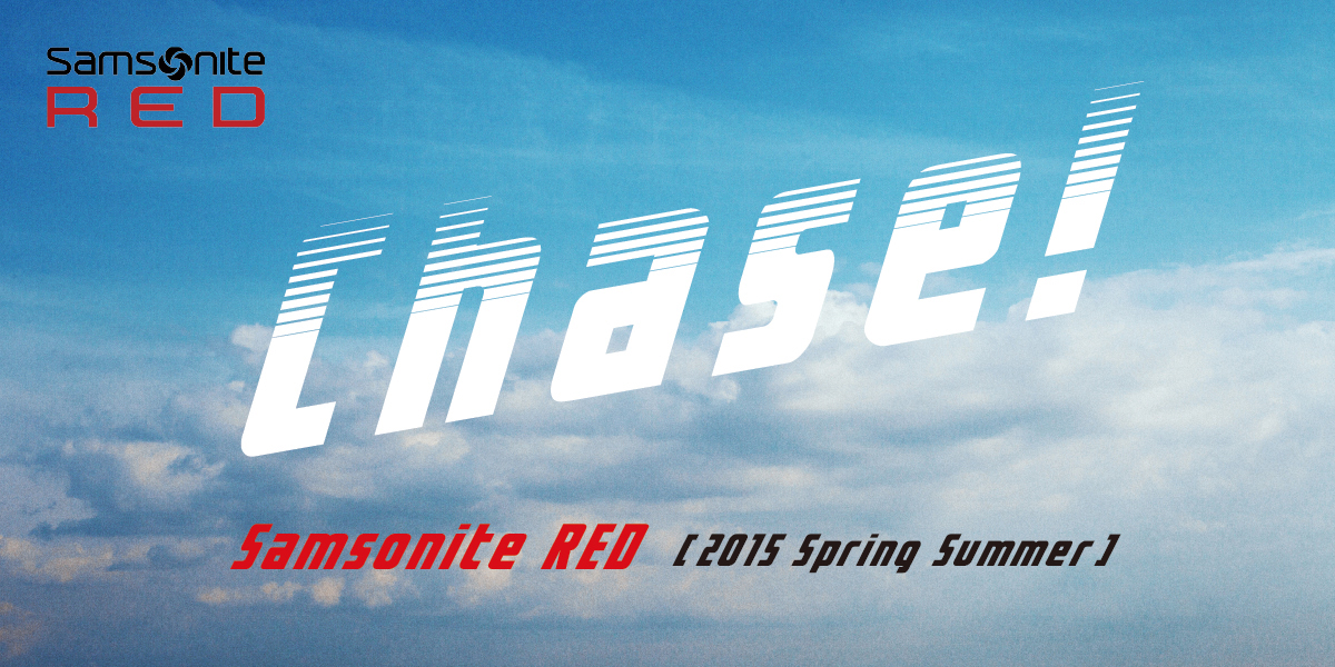Chase! Samsonite RED 2015 Spring Summer