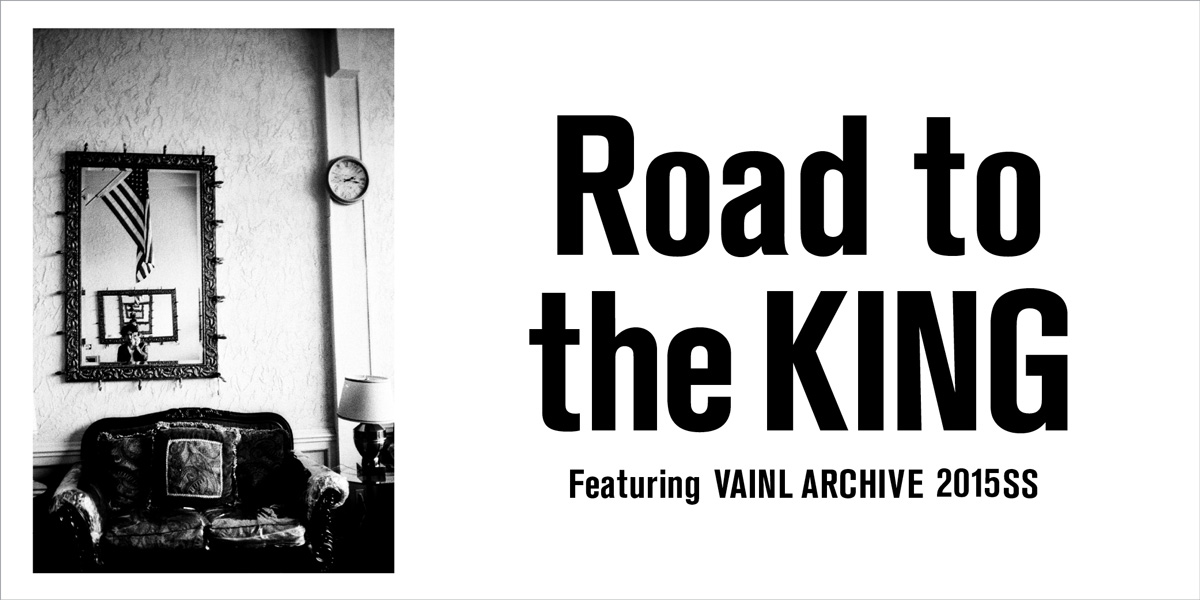 Road to the KING  Featuring VAINL ARCHIVE