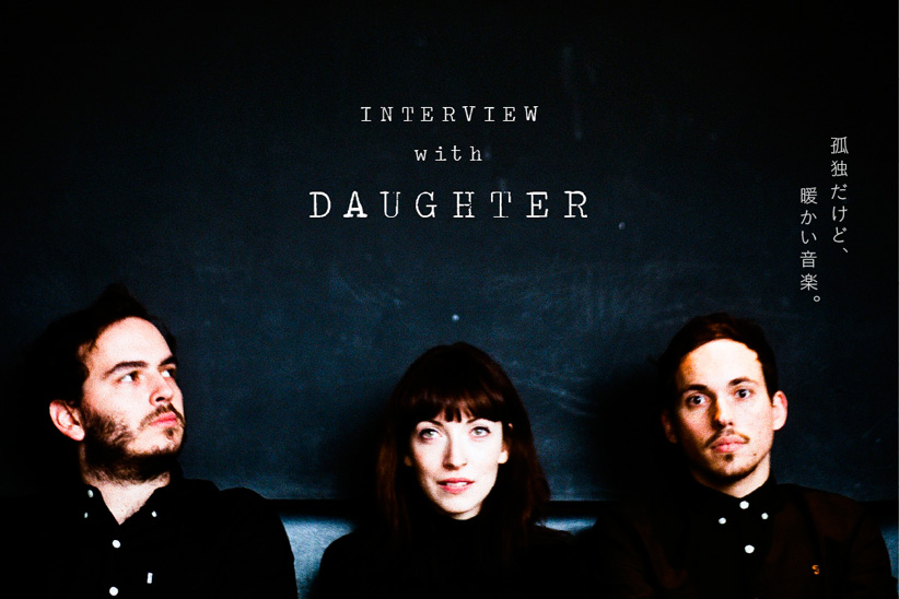 interview with DAUGHTER.