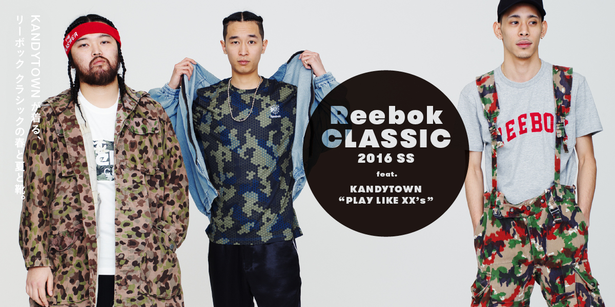 "KANDYTOWNが着る、リーボック クラシックの春と夏と靴。 Reebok CLASSIC 2016 SS feat. KANDYTOWN ""PLAY LIKE XX's"""
