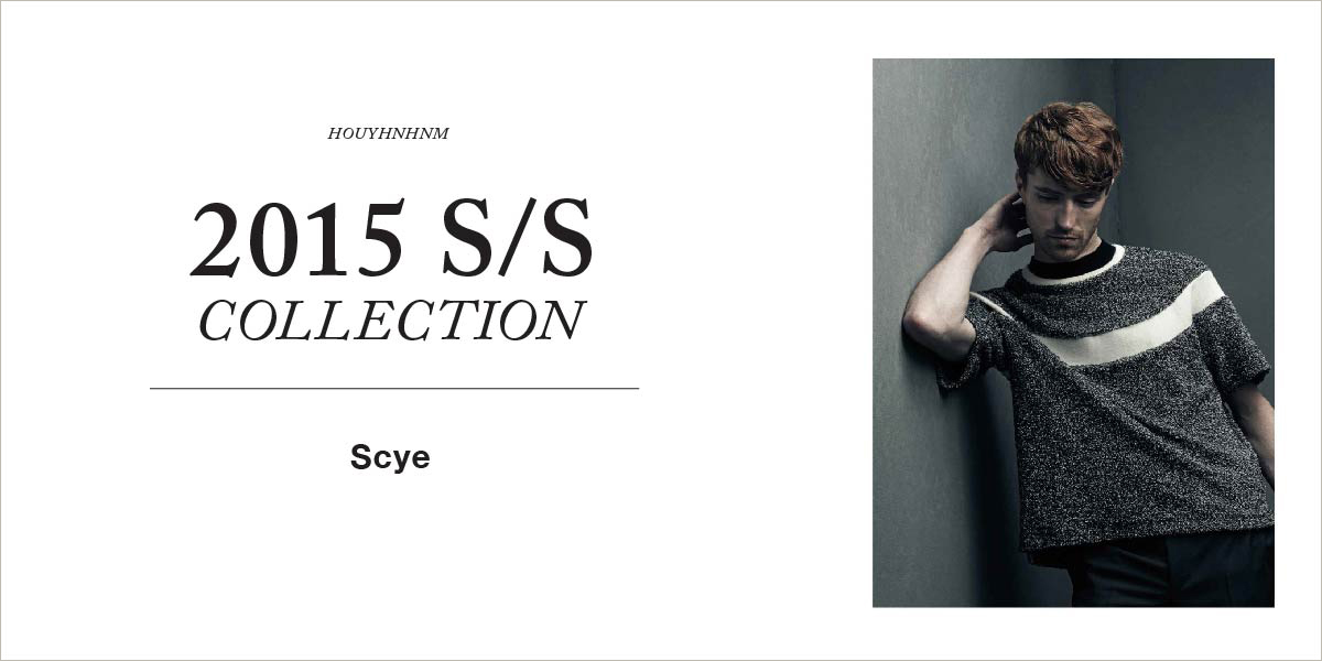 Scye 2015SS collection