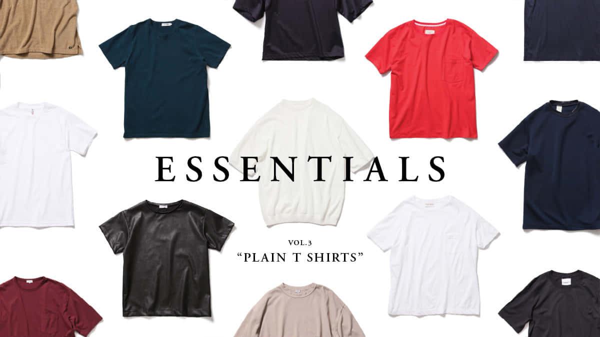 """ESSENTIALS Vol.3 """"PLAIN T SHIRTS"""""""