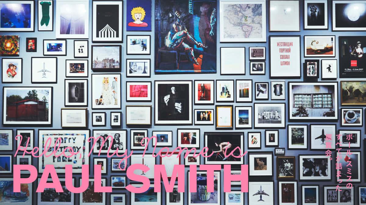 ポール・スミスのすべてが詰まった展覧会。