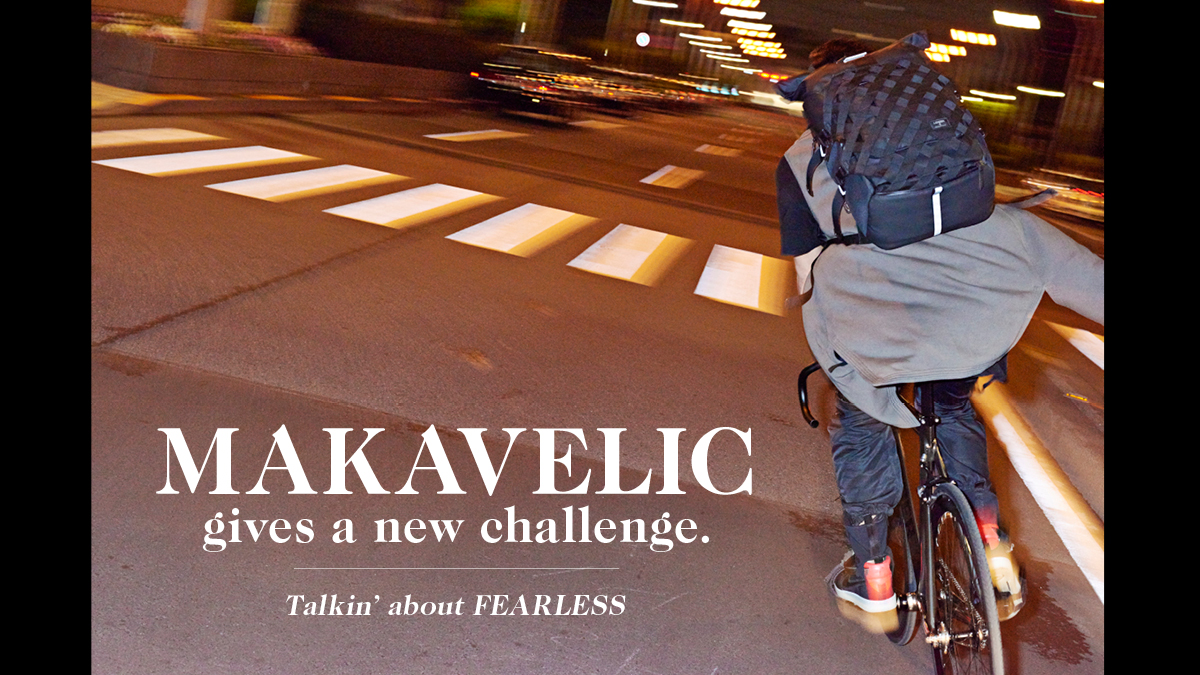 MAKAVELIC gives a new challenge. Talkin' about FEARLESS