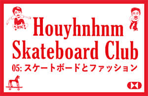 HOUYHNHNM SKATEBOARD CLUB