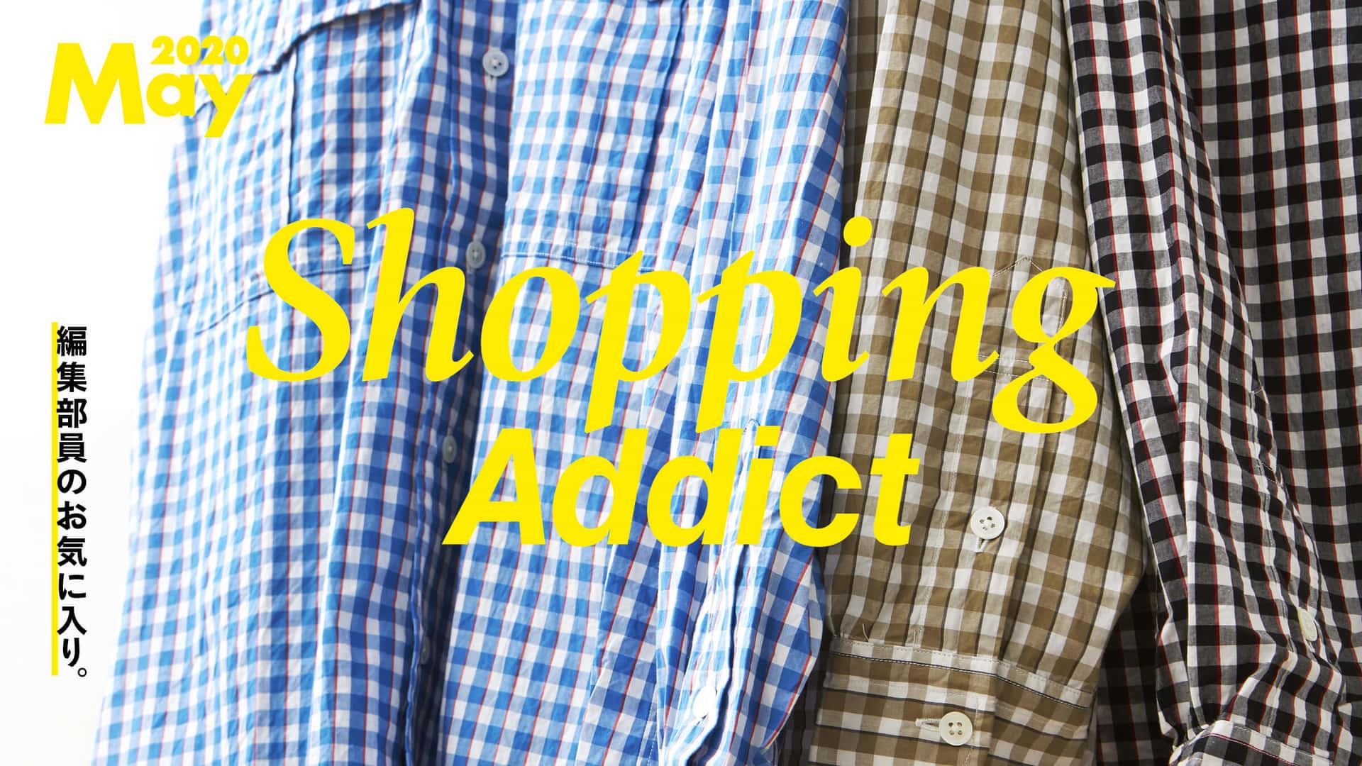 Shopping Addict 2020 May 〜編集部員のお気に入り〜